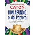 Don Abundio, el del Potrero. Sabiduría para la vida. Humor del campo mexicano