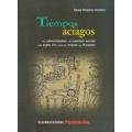 Tiempos aciagos. Las calamidades y el cambio social del siglo XVIII entre los mayas de Yucatan