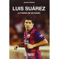 Luis Suarez. La fuerza de un sueno
