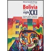 Bolivia en el siglo XXI: Trayectorias históricas y proyecciones políticas, económicas y socioculturales