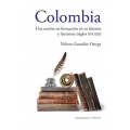 Colombia. Una nacion en formación en su historia y literatura (siglos XVI al XXI)