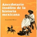 Anecdotario insolito de la historia mexicana